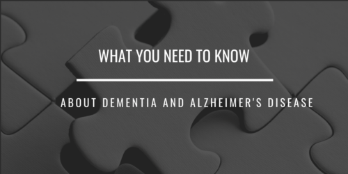 What You Need to Know about Dementia and Alzheimer's Disease