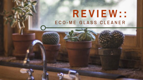 Review:: Eco-Me Glass Cleaner