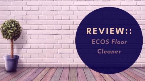 Review:: ECOS Floor Cleaner