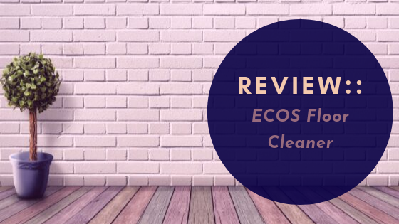 Review:: ECOS Floor Cleaner